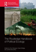 The Routledge Handbook of Political Ecology (Routledge International Handbooks)