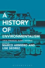 A History of Environmentalism: Local Struggles, Global Histories